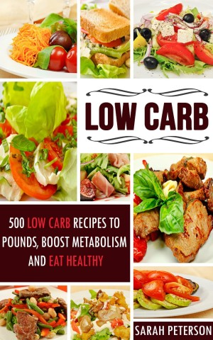 500 Low Carb Recipes by Sarah Peterson available free for limited time on Kindle
