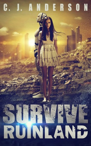 Survive Ruinland by CJ Anderson available free on Kindle for limited time