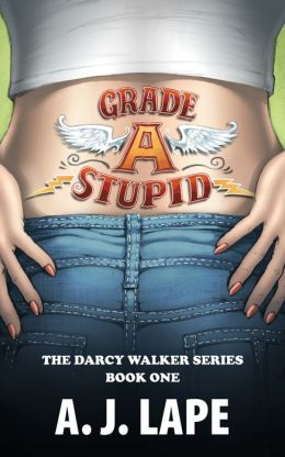 Grade A Stupid by AJ Lape available free for limited time on Kindle and Nook