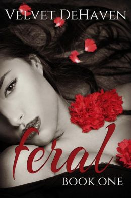 Feral by Velvet DeHaven available free for limited time on Kindle and Nook