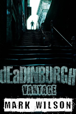 dEaDINBURGH Vantage by Mark Wilson available free for limited time on Nook