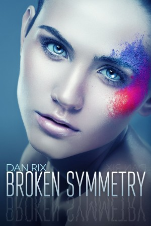 Broken Symmetry by Dan Rix available free for limited time on Kindle