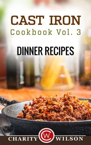 Cast Iron Cookbook vol 3 by Charity Wilson available free for limited time on Kindle
