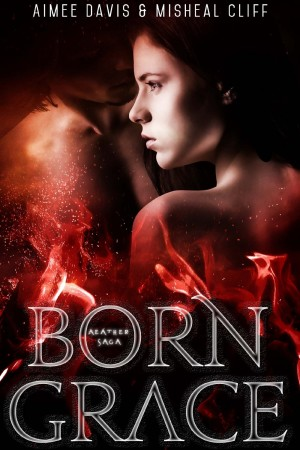 Born Grace by Aimee Davis & Misheal Cliff available free for limited time on Kindle