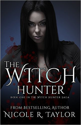 the Witch Hunter by Nicole R Taylor available free for limited time on Nook and Kindle