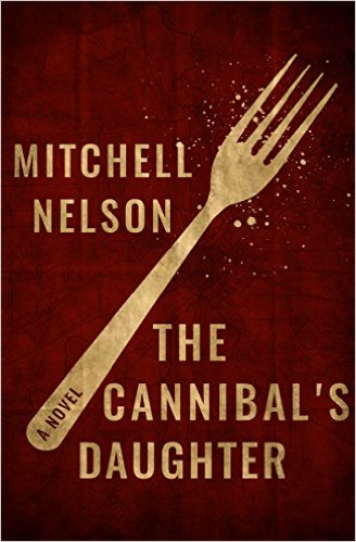 The Cannibal's Daughter by Mitchell Nelson available free for limited time only