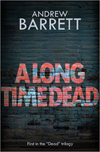 A Long Time Dead by Andrew Barrett available free for limited time on Nook and Kindle