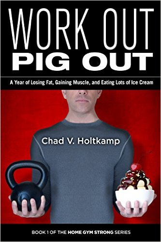 Work Out Pig Out by Chad V Holtkamp available free for limited time on Kindle