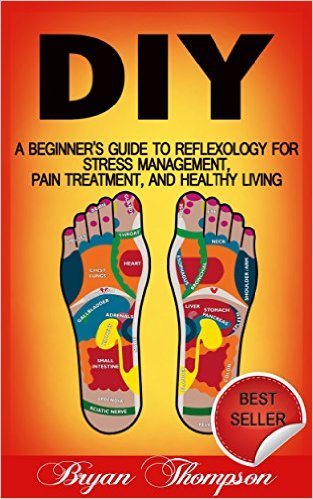 DIY A Beginner's Guide to Reflexology by  Bryan Thompson available free for limited time on Kindle