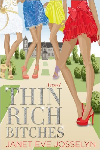 Thin Rich Bitches by Janet Eve Josselyn available free for limited time on Kindle