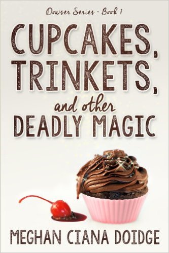 Cupcakes, Trinkets, and Other Deadly Magic by Meghan Ciana Doidge available free for limited time on Nook and Kindle