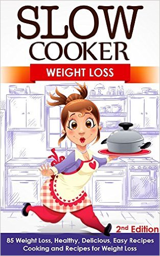 Slow Cooker Weight Loss Recipes by Arianna Brook available free for limited time on Kindle