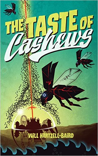 The Taste of Cashews by Will Hartzell-Baird available free for limited time on Kindle