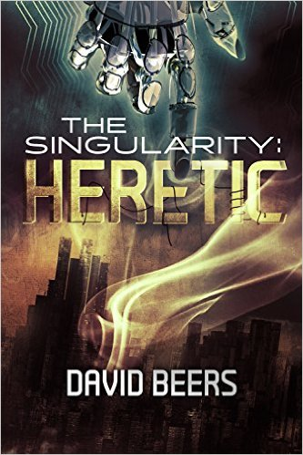 The Singularity: Heretic by David Beers available free for limited time on Nook and Kindle