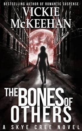The Bones of Others by Vickie McKellan available free for limited time on Kindle