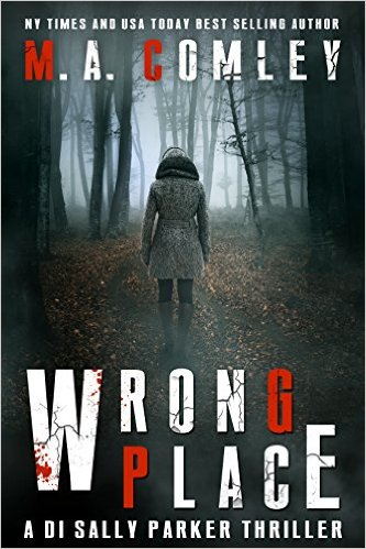 Wrong Place by MA Comley available on Kindle for only $0.99 for limited time