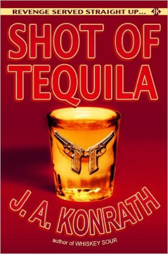 Shot of Tequila by JA Konrath available for only $0.99 for limited time on Kindle