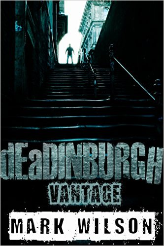 deadinburgh by Mark Wilson available free for limited time on Nook and Kindle