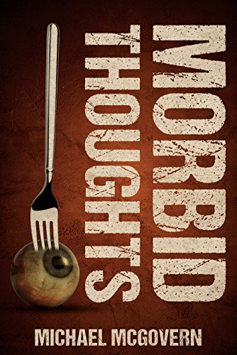Horror eBook deal of the Day: Morbid Thoughts by Michael McGovern