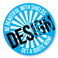 Be Beautiful with Shields - Get Design with Shields