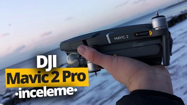DJI Mavic 2 Pro inceleme