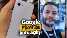 Google Pixel 3a kutusundan çıkıyor