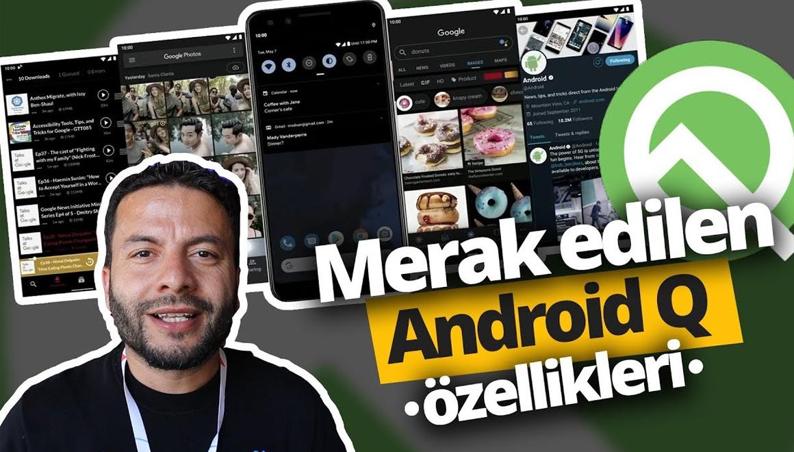 Merak edilen Android Q özellikleri (Video)