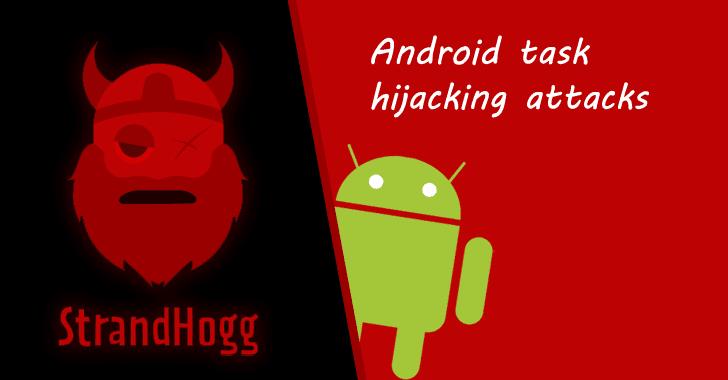 Stradhogg açığı sayesinde hackerlar telefonunuzu kontrol edebilir