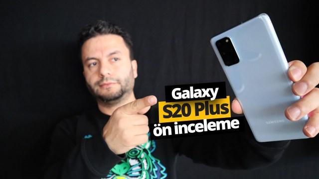 Samsung Galaxy S20 Plus ön inceleme
