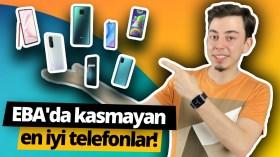 EBA'da kasmayan alınabilecek en iyi telefonlar!