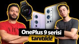 OnePlus 9 serisi tanıtıldı: İşte özellikleri