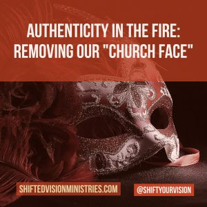 Authenticity in the Fire:Faith in the Fire