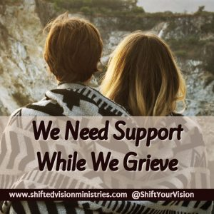After loss, its easy to withdraw and reject offers of help. This leads to darkness and despair. God sends us the gift of others to hold us up as we grieve.