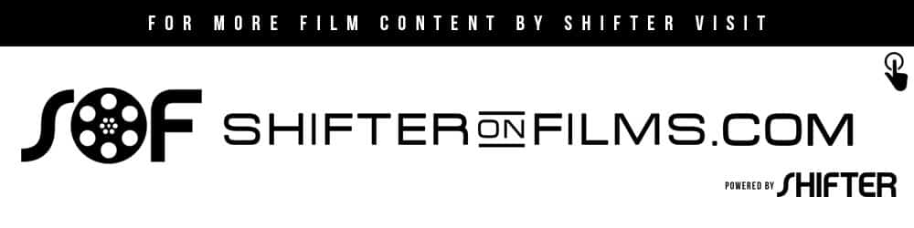 SHIFTER On Films