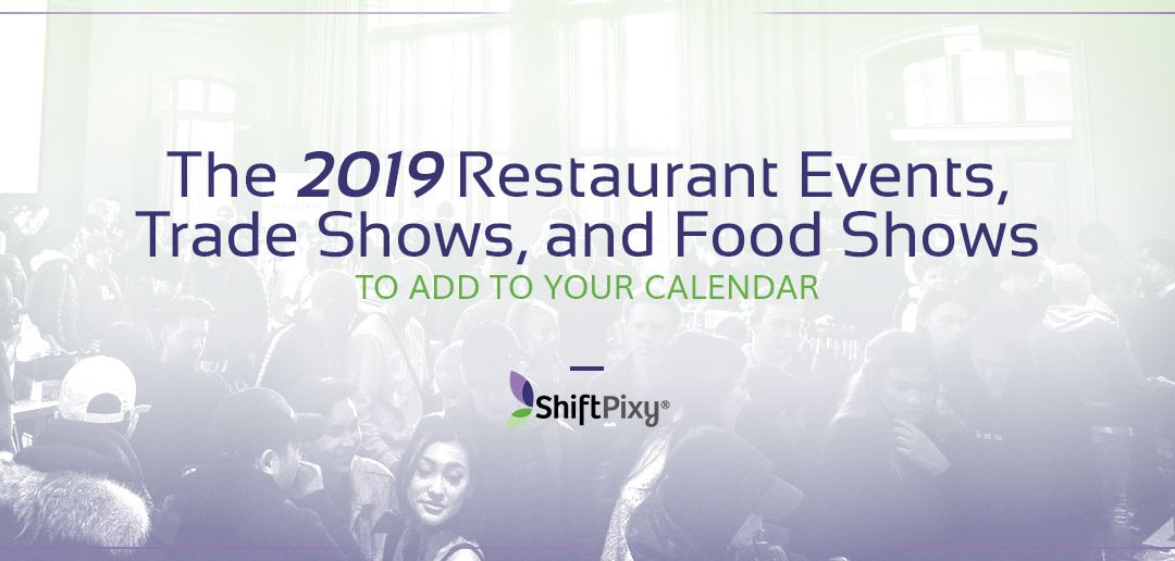 The Top 15 2019 Restaurant Events, Trade Shows, and Food Shows to Add to Your Calendar