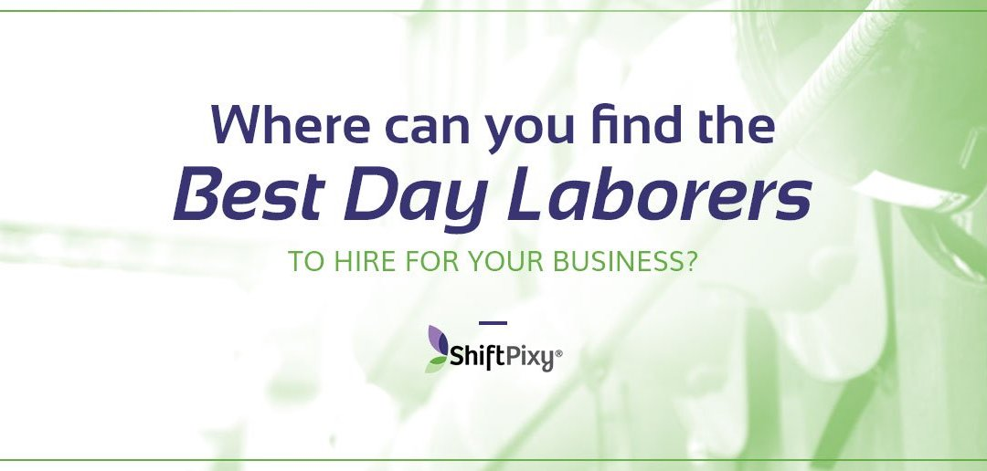Where Can You Find the Best Day Laborers to Hire for Your Business?