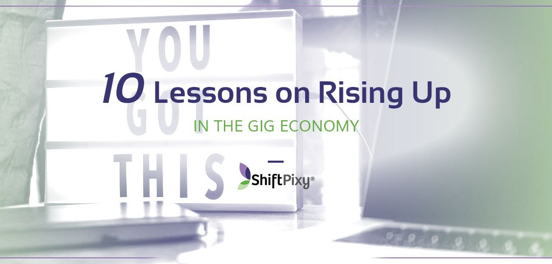 10 Lessons On Rising Up In The Gig Economy