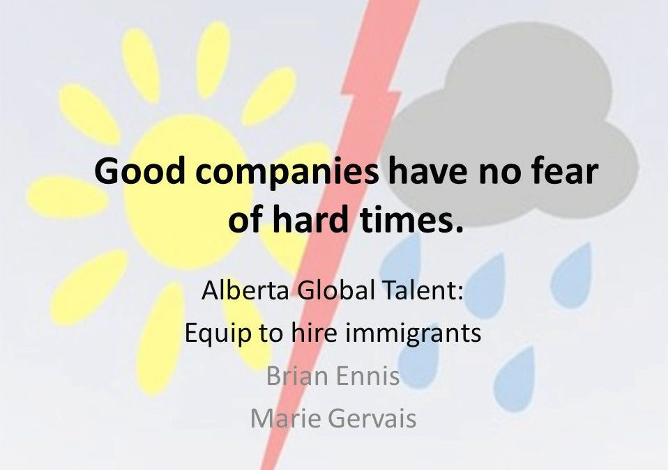 Good companies have no fear of hard times: Employer tool to hire and retain immigrants