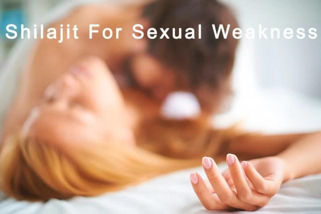 Shilajit For Sexual Weakness