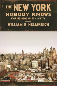 The New York Nobody Knows: Walking 6,000 Miles in the City by William Helmreich NYC Guide Books