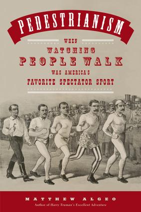 Pedestrianism by Matthew Algeo, speed walking book