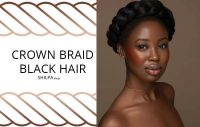Crown Braid Black Hair Designs for Your Mesmerizing Insta ...