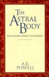 The Astral Body by A. E. Powell