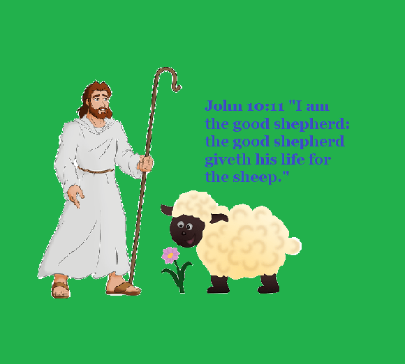 "John 10:11 ""I am the good shepherd: the good shepherd giveth his life for the sheep."""