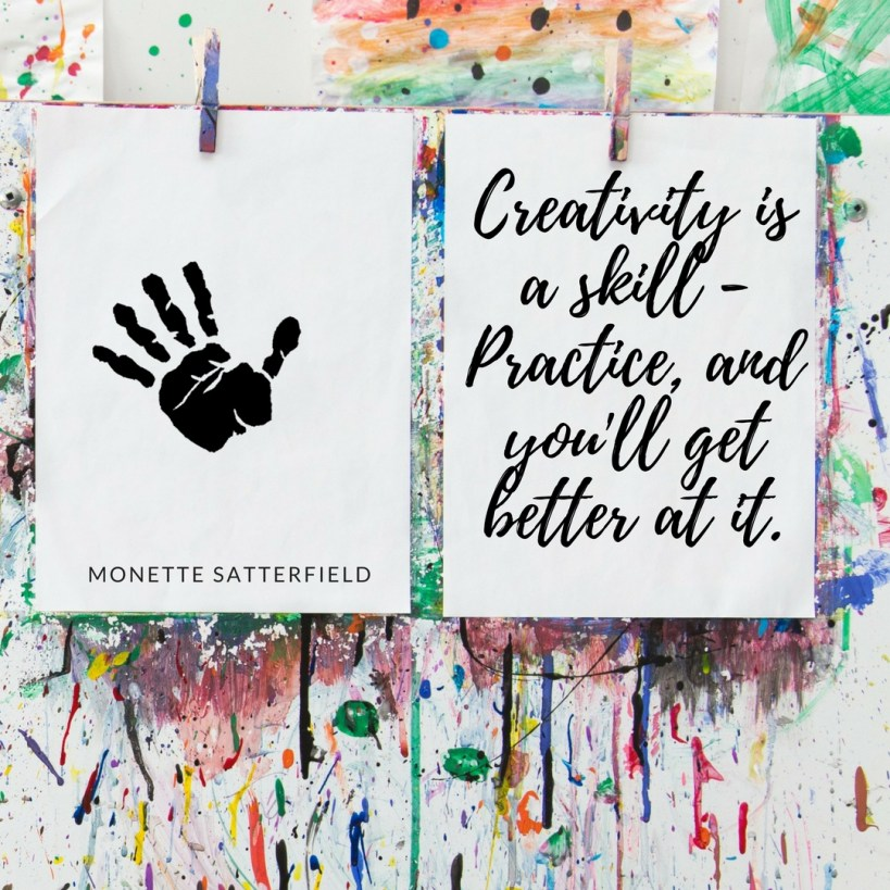 Creativity is a Skill – Practice, and You'll Get Better at It