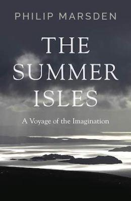 Summer Isles Philip Marsden Granta
