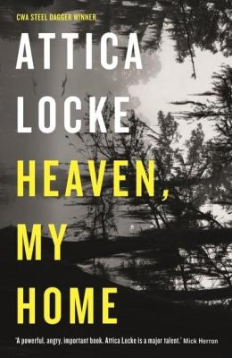 heaven my home attica locke