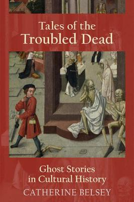 Tales of the troubled dead catherine belsey