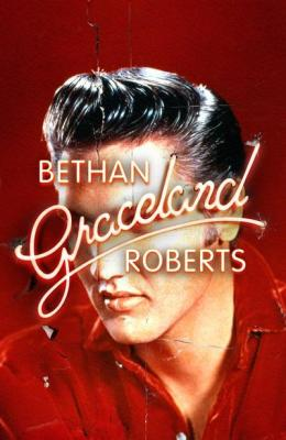 bethan roberts graceland
