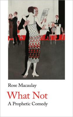 what not rose macaulay